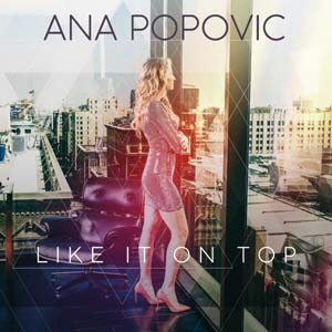 Ana Popovic, Like It On Top